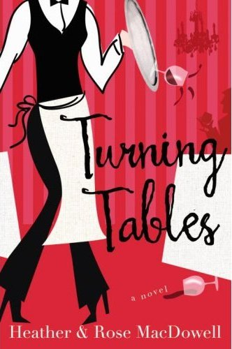 Turning Tables by Heather & Rose MacDowell